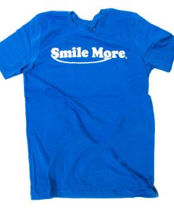 smile more t-shirt for men and women tshirt