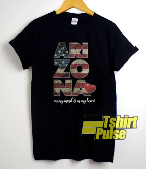 Arizona On My Mind And In My Heart t shirt for men and women tshirt