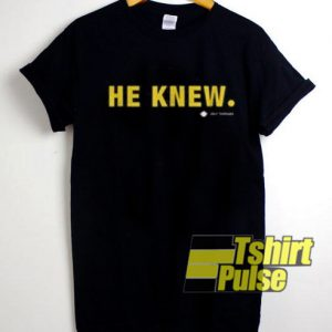He Knews Jolt Threads t-shirt for men and women tshirt
