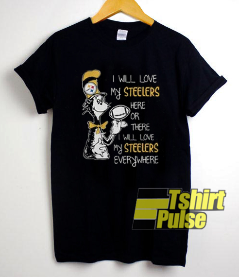 I Will Love My Steelers t shirt for men and women tshirt