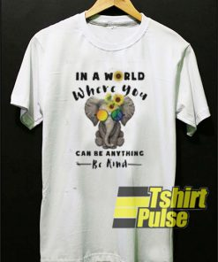 In a World Where You Elephant Hippie t-shirt for men and women tshirt
