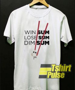 Win Sum Lose Sum Dim Sum t-shirt for men and women tshirt