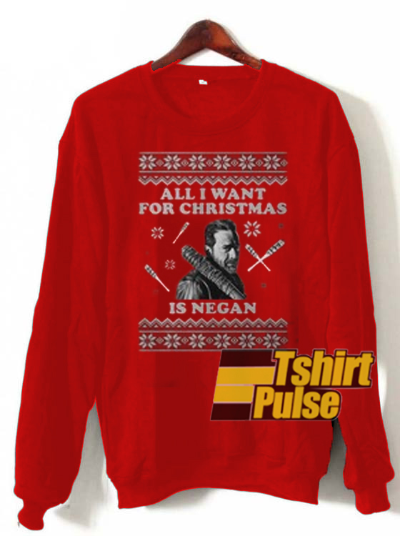 All I Want For Christmas Negan sweatshirt