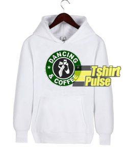 Dancing And Coffee hooded sweatshirt clothing unisex hoodie on sale