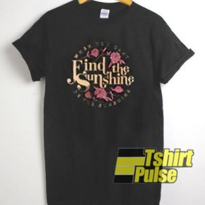 Find The Sunshine t-shirt for men and women tshirt