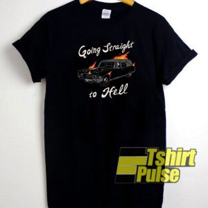 Going Straight To Hell t-shirt for men and women tshirt