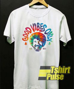 Good Vibes Only Bob Ross t-shirt for men and women tshirt
