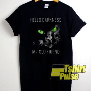 Hello Darkness My Old Friend t-shirt for men and women tshirt