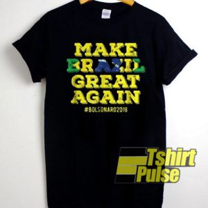 Make Brazil Great Again t-shirt for men and women tshirt