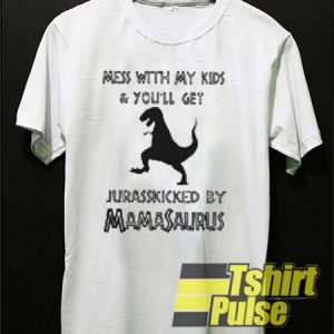 Mess With My Kids Mamasaurus t-shirt for men and women tshirt