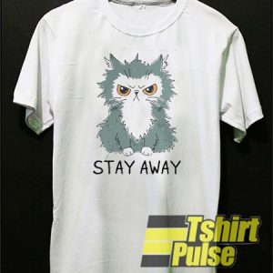 Stay Away t-shirt for men and women tshirt