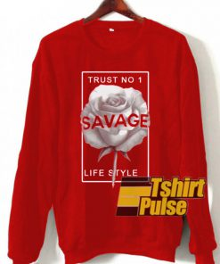 Trust No 1 Savage Life Style sweatshirt