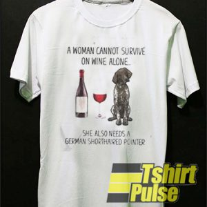 A Woman Cannot Survive On Wine Alone t-shirt for men and women tshirt