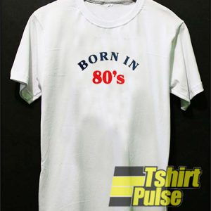 Born In 80 s t-shirt for men and women tshirt