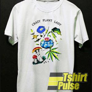Crazy Plant Lady t-shirt for men and women tshirt
