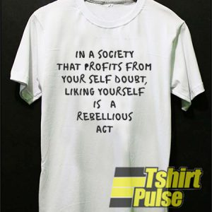 In a Society That Profits Quotes t-shirt for men and women tshirt