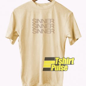 Sinner Sinner Sinner t-shirt for men and women tshirt