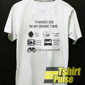 Things I Do In My Spare Time t-shirt for men and women tshirt