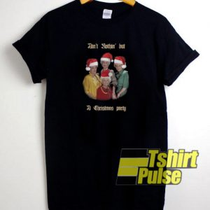 Ain't Nothin' But A Christmas Party t-shirt for men and women tshirt