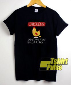 Chickens the pet t-shirt for men and women tshirt