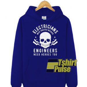 Electrician Engineers Need Heroes hooded sweatshirt clothing unisex hoodie