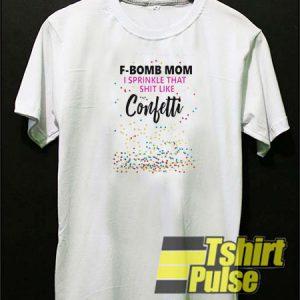 F-bomb mom t-shirt for men and women tshirt
