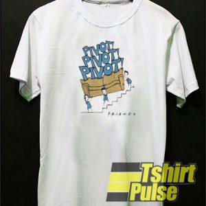 Friends Pivot shut up t-shirt for men and women tshirt