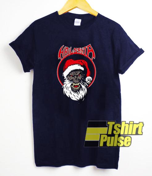 Hail Santa t-shirt for men and women tshirt