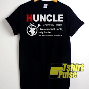 Huncle definition like a normal uncle only hunter t-shirt for men and women tshirt