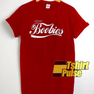 I Enjoy Boobies t-shirt for men and women tshirt