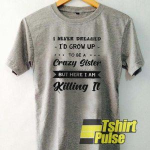 I Never Dreamed t-shirt for men and women tshirt