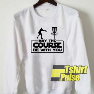 May The Course sweatshirt