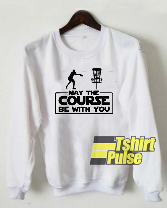 May The Course sweatshirt
