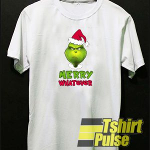 Merry whatever Grinch t-shirt for men and women tshirt