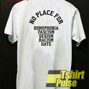 No Place For Homophobia t-shirt for men and women tshirt