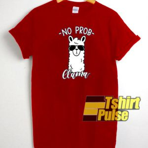 No Prob Llama t-shirt for men and women tshirt