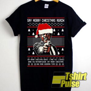 Samuel Jackson Say merry christmas again t-shirt for men and women tshirt