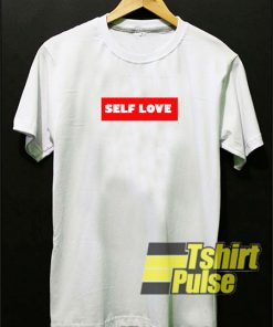 Self Love t-shirt for men and women tshirt