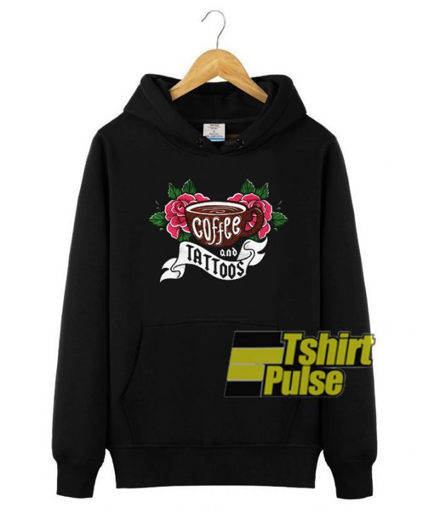 Tattoos and Coffee hooded sweatshirt clothing unisex