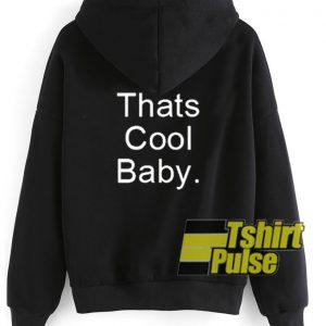 Thats Cool Baby hooded sweatshirt clothing unisex hoodie
