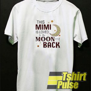 This mimi is loved to the moon and black t-shirt for men and women tshirt