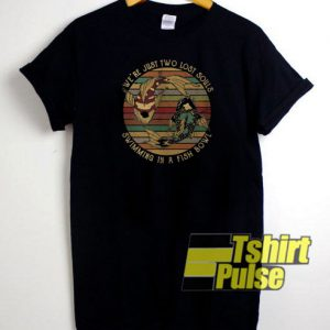 We're just two lost souls t-shirt for men and women tshirt