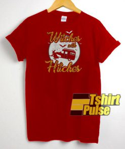 Witches With Hitches t-shirt for men and women tshirt