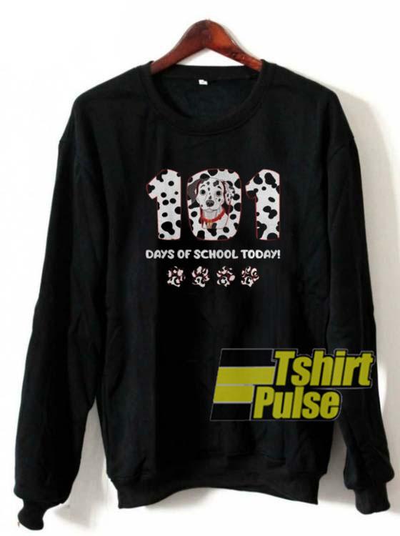 101 Days Of School Today sweatshirt