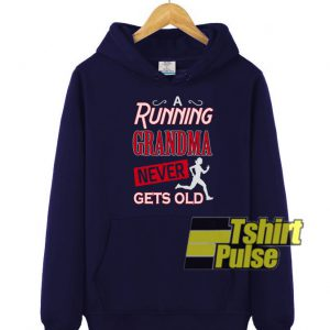 A running grandma hooded sweatshirt clothing unisex hoodie