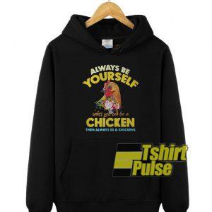 Always be yourself hooded sweatshirt clothing unisex hoodie