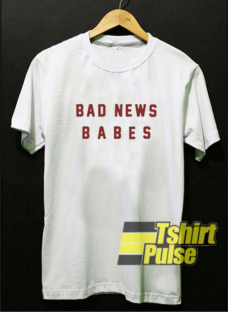 Bad news babes t-shirt for men and women tshirt