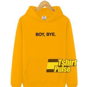 Boy, Bye hooded sweatshirt clothing unisex hoodie
