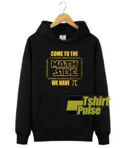 Come to the math side we have Pi hooded sweatshirt clothing unisex