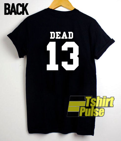 Dead 13 t-shirt for men and women tshirt